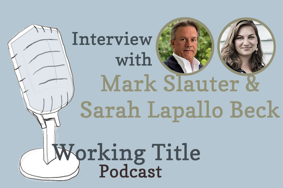 Interview with Mark Slauter and Sarah Lapallo Beck