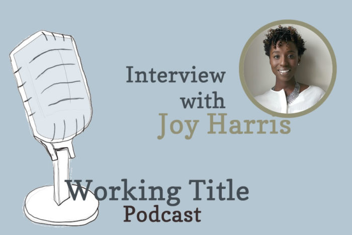 Working Title Podcast Interview with Biographer Joy Harris