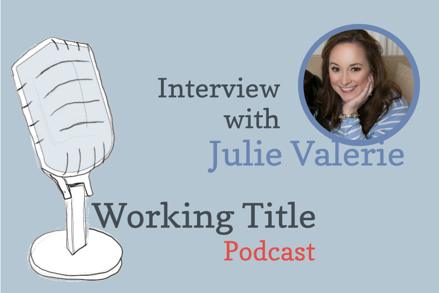 Interview with Author Julie Valerie on Working Title podcast
