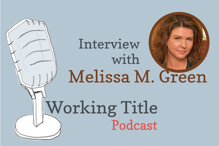 Interview with author Melissa Michelle Green on Working Title podcast.