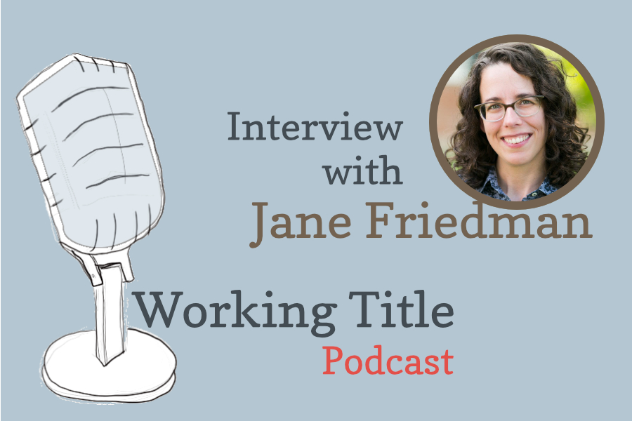Interview with Publishing Consultant Jane Friedman